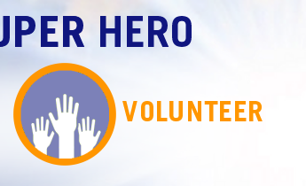 Be a SUPER Hero: Volunteer